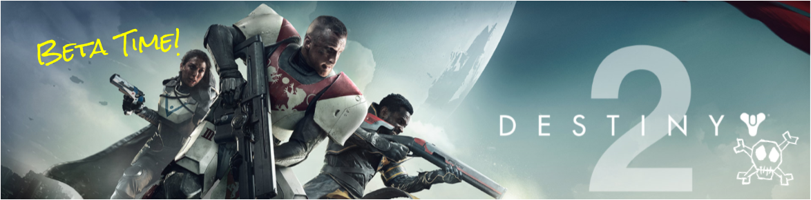 Destiny 2 Beta – How was it?