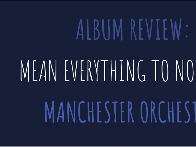 Album Review: Mean Everything to Nothing (Manchester Orchestra)